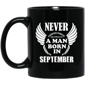 Never Underestimate The Power Of A Man Born In September