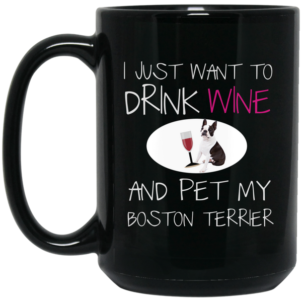Boston Terrier Mug Mendrink Wine And Pet My Dog