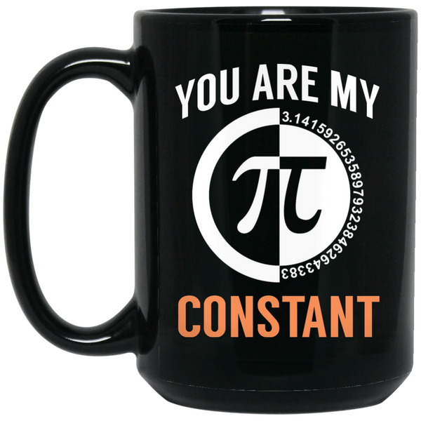 Pi Day Mug Funny Math Mugs You Are My Constant
