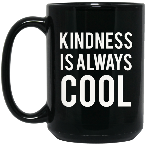 Christan Mugs Kindness Is Always Cool Mug