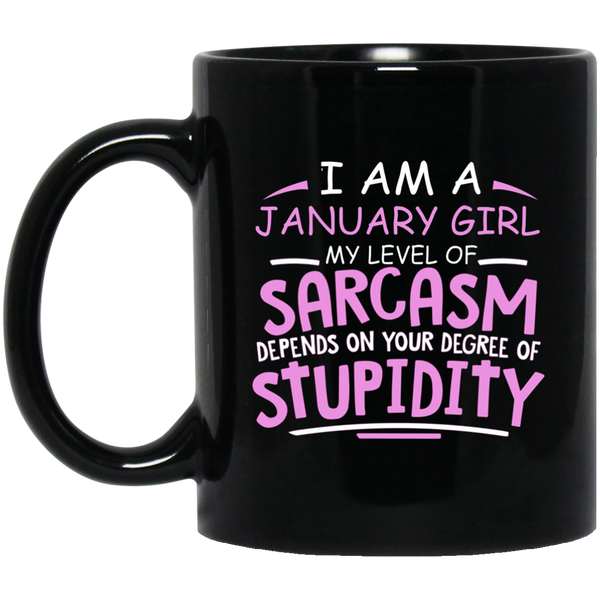January Girl Mug I Am A January Girl My Level Of Sarcasm