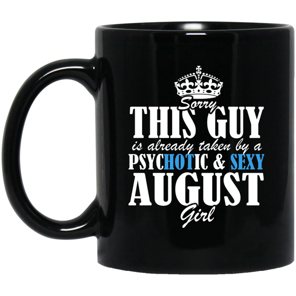 August Girl Mug Sorry This Guy Is Already Taken By A