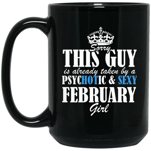 February Girl Mug Sorry This Guy Is Already Taken By A