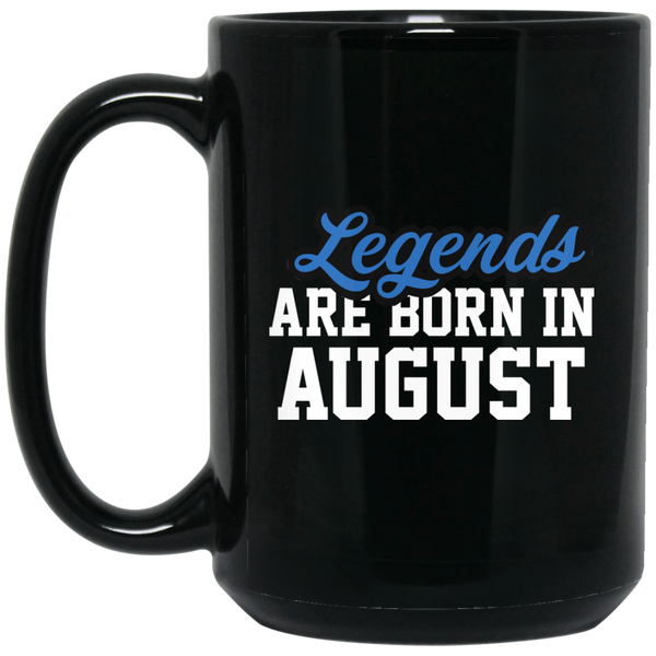 Legends Are Born In August Mug - Birthday Mug