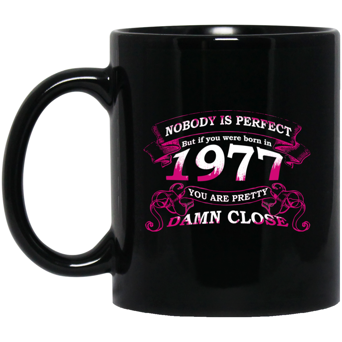 Nobody Is Perfect Mug Born In 1977 Birthday Gifts