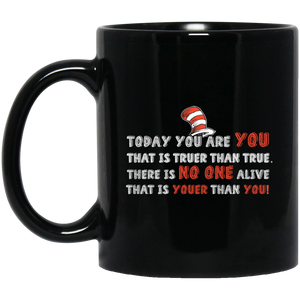 Dr. Seuss Mug Today You Are You That Is Truer Than True