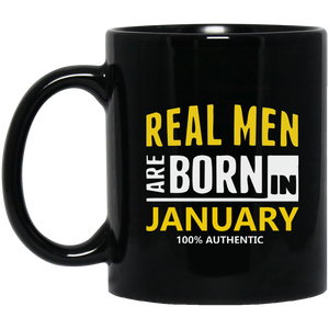 Real Men Are Born In January Shirt January Birthday January Mugs 15Oz