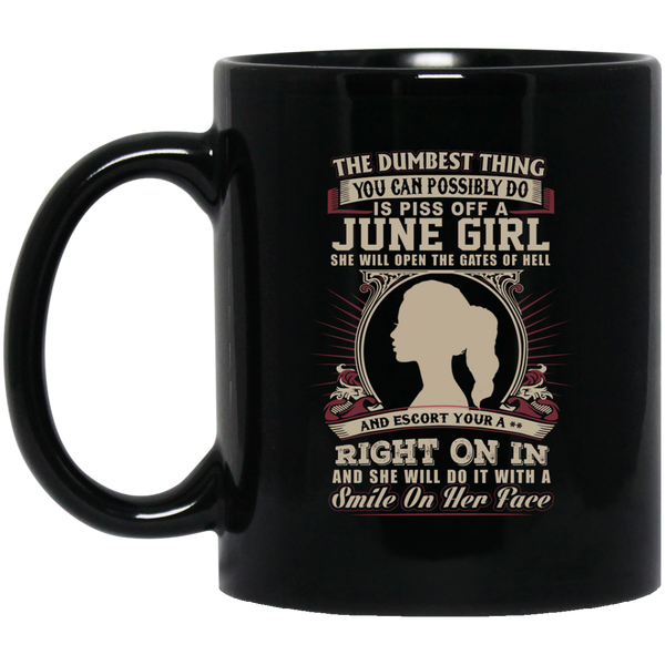 The Dumbest Thing Is Piss Off A June Woman Mug