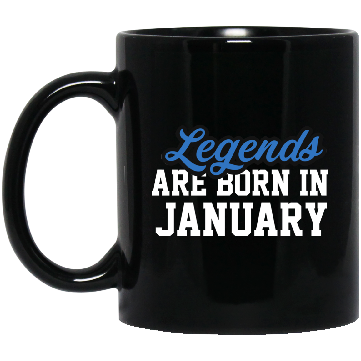 Legends Are Born In January Mug Birthday Mug