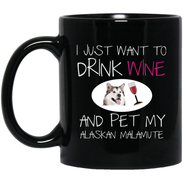 Alaskan Malamute Mug - Drink Wine And Pet My Dog