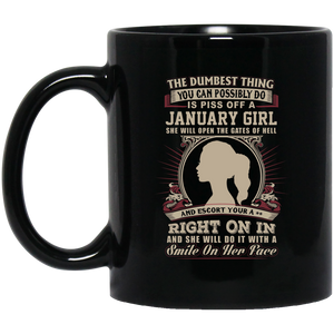 The Dumbest Thing Is Piss Off A January Woman Mug