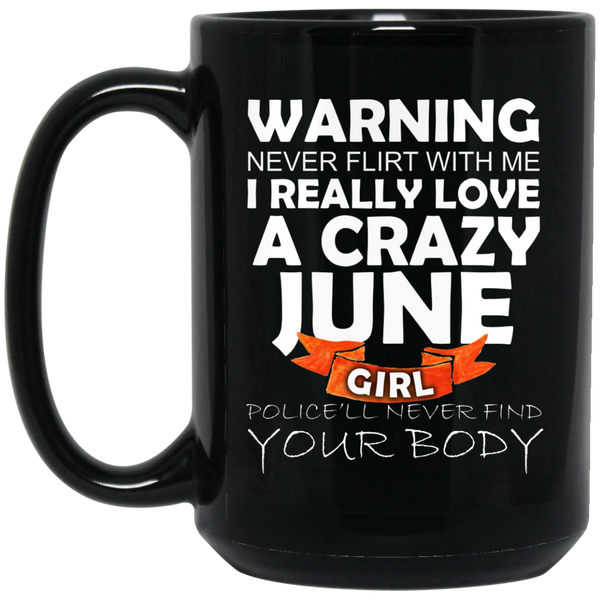 June Girl Mug June Born Mug Crazy Girl Mug