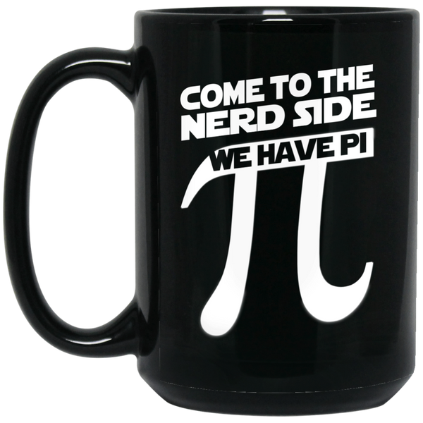 Pi Day Mug Come To The Dork Side We Have Pi Pie Nerd Geek