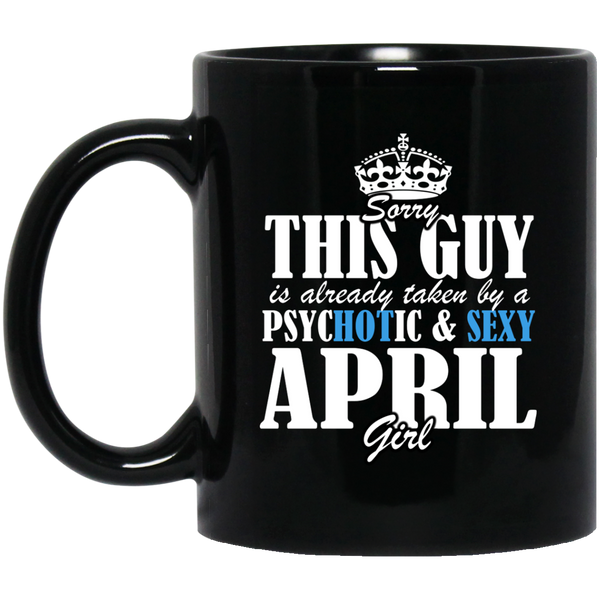 April Girl Mug Sorry This Guy Is Already Taken By A