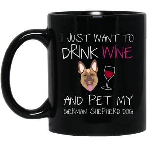 German Shepherd Dog Mugdrink Wine And Pet My Dog