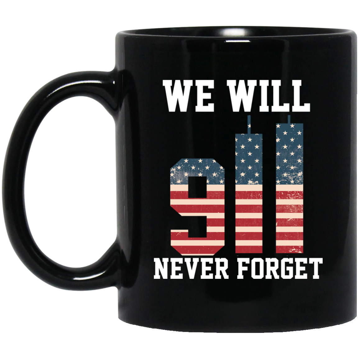 We Will Never Forget 911 Mug American Memorial Flag