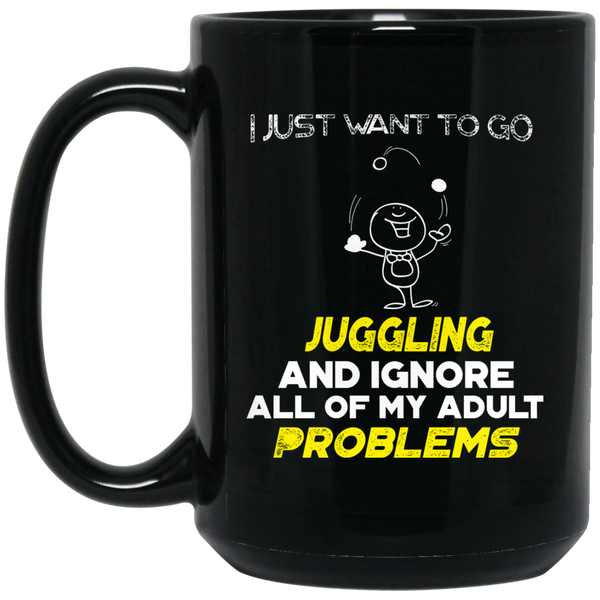 Juggling Mug Juggling Mug Ignore All Of My Adult Problems