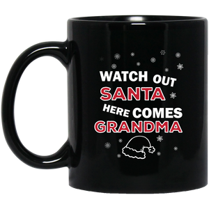 Watch Out Santa Here Comes Grandma Christmas Mug