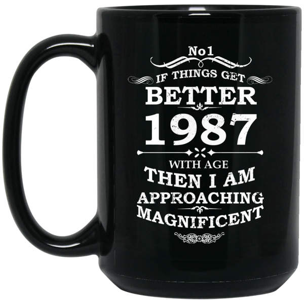 1987 Birthday Mug If Things Get Better With Age Mug