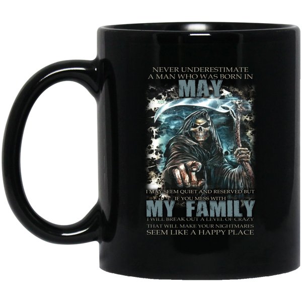 Never Underestimate A Man Born In May May Mugs 15Oz