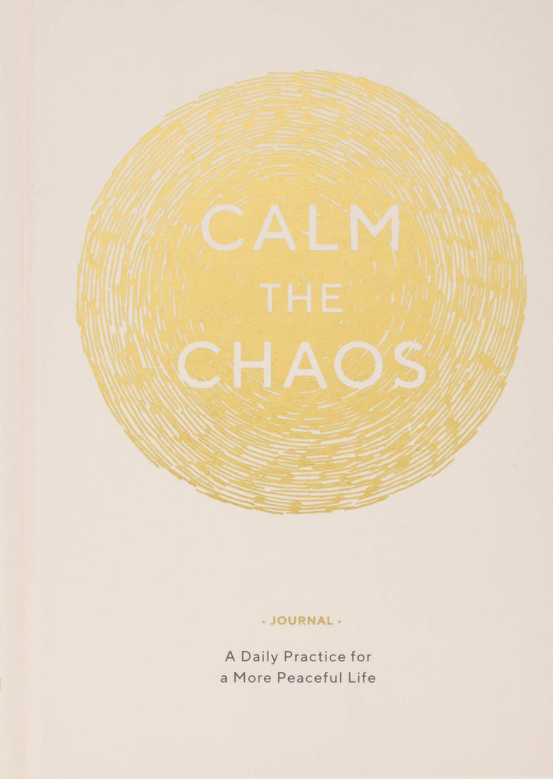 Calm the Chaos Journal:  A Daily Practice for a More Peaceful Life (Daily Journal for Managing Stress, Diary for Daily Reflection, Self-Care for Busy Adults)