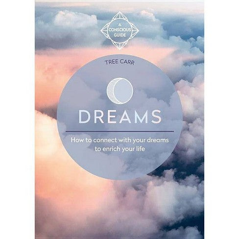 Dreams: How to Connect with Your Dreams to Enrich Your Life Book