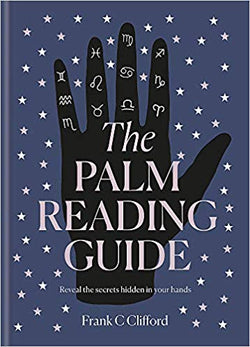 The Palmistry Guide: Reveal the secrets of the tell tale hand Book