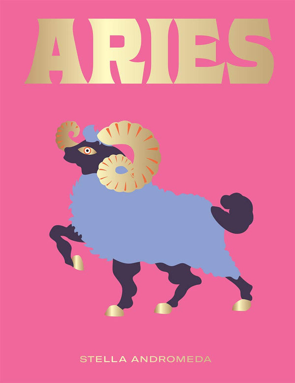 Aries: Harness the Power of the Zodiac Book