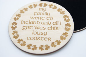 My Family Went To Ireland ... Coaster by Monson Irish Jewelry