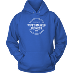 Supporting My Wife's Makeup Business - Hoodie