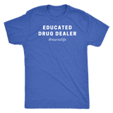 Educated Drug Dealer #NurseLife - T-Shirt