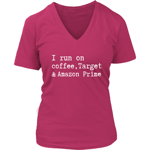 I Run On Coffee, Target, & Amazon Prime - V-Neck