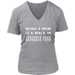 Being a Mom is a Walk in Jurassic Park - V-Neck