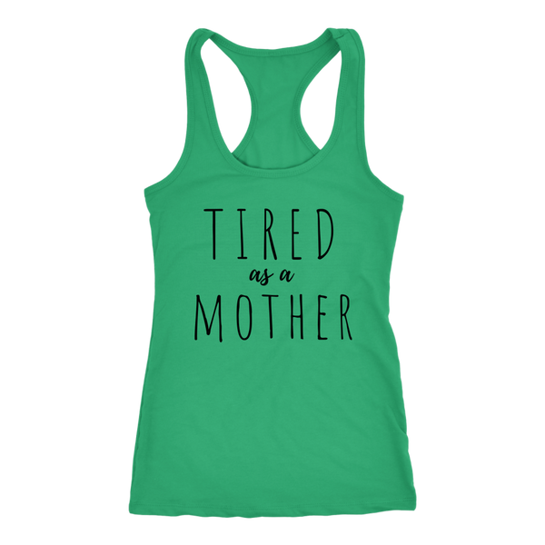Tired As A Mother - Tank