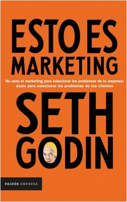 Esto es marketing - Seth Godin