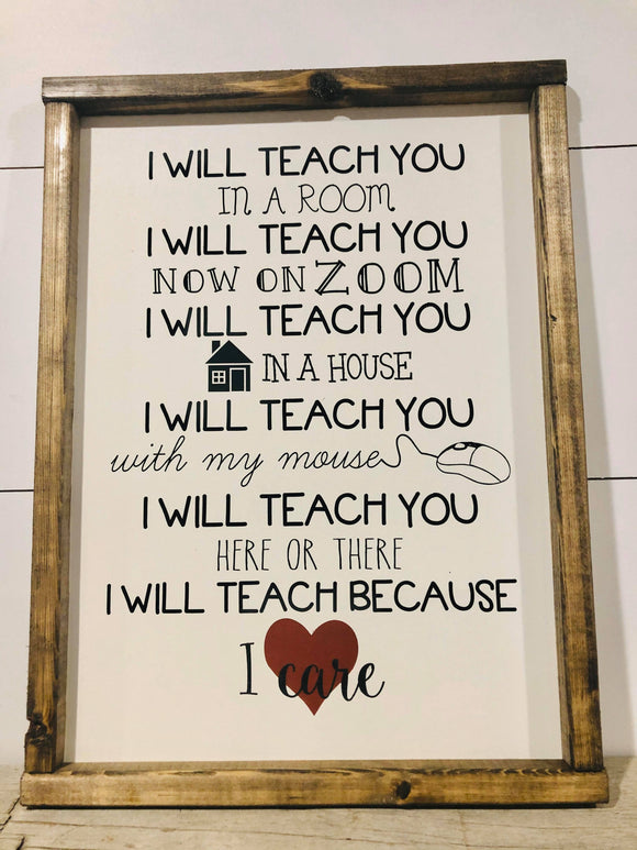 Teacher Appreciation Sign: I Will Teach You Here or There