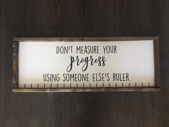 Don't Measure Your Progress Using Someone Else's Ruler