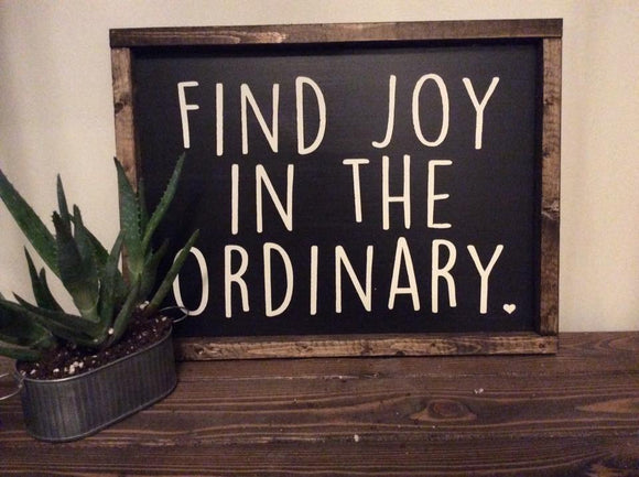 Find Joy in the Ordinary Sign