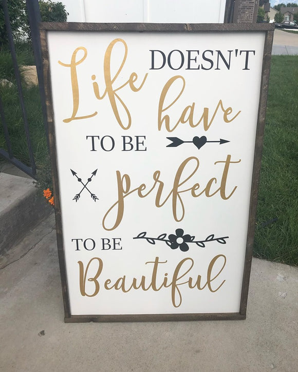 Life Doesn't Have to be Perfect Sign
