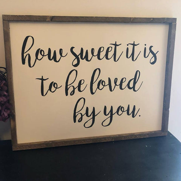 How Sweet It Is To Be Loved By You Sign