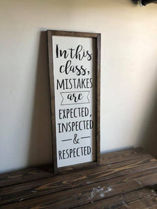 In This Class, Mistakes are Expected, Inspected, and Respected Sign