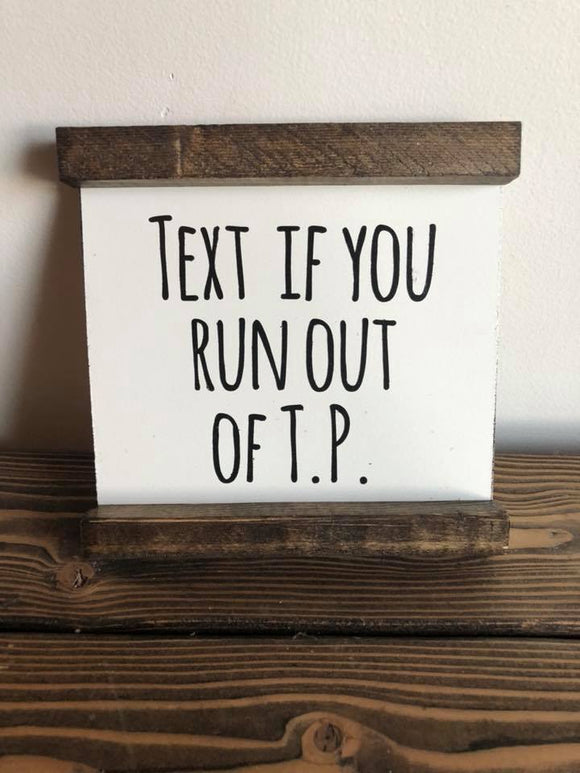 Mini Text If You Run Out of TP Sign