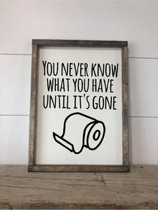 You never know what you have until it's gone!