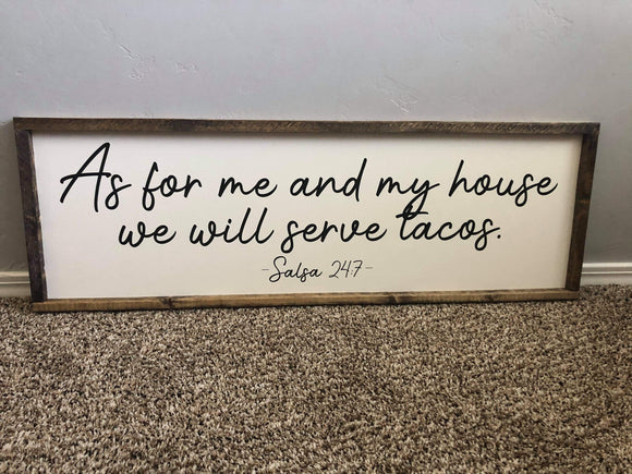 Script As For Me and My House We Will Serve Tacos Sign