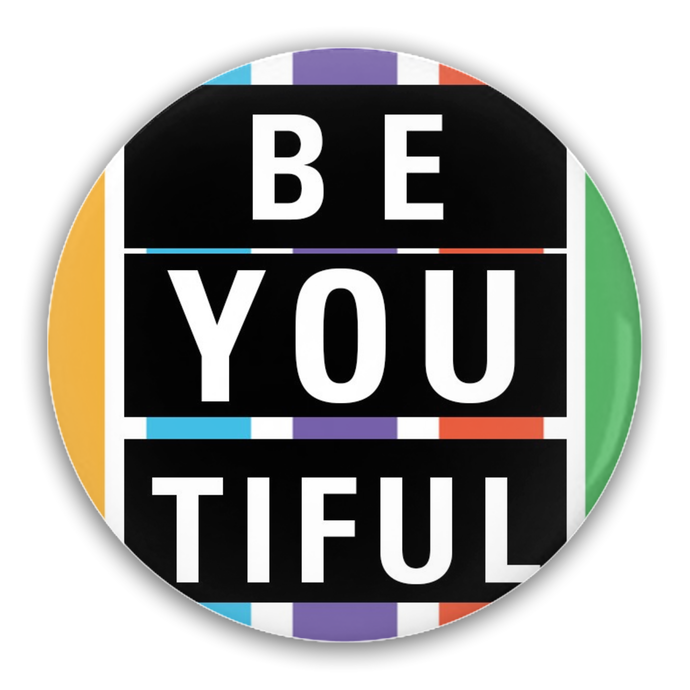Pin-Back Buttons - 2.25 inch circle - BE YOU TIFUL - BrandLove101