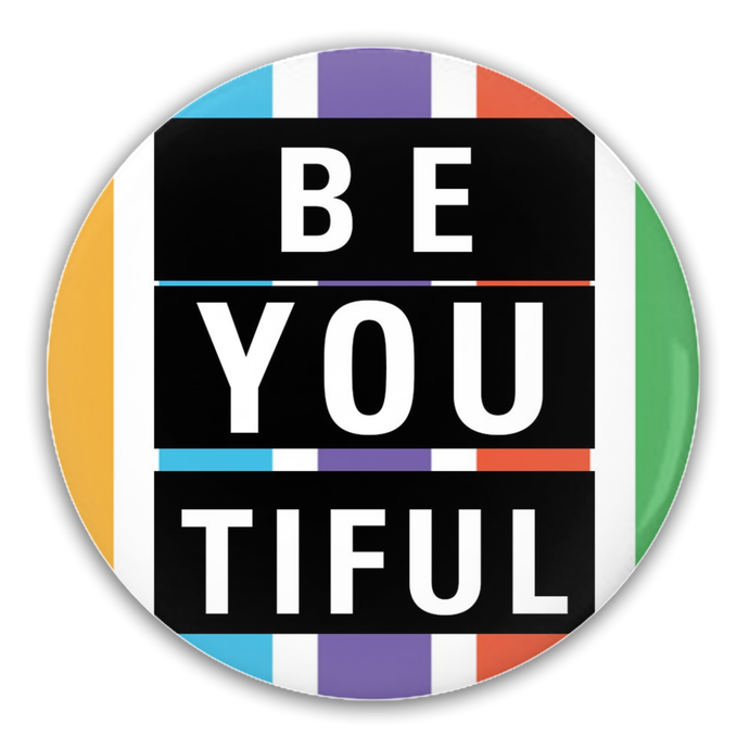 Pin-Back Buttons -  3 inch circle - BE YOU TIFUL - BrandLove101