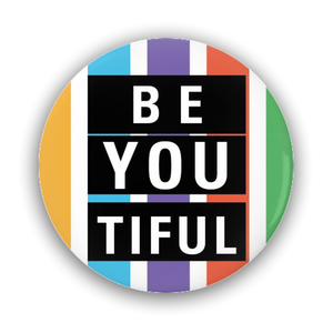 Pin-Back Buttons - 1.25 inch Round Button - BE YOU TIFUL - BrandLove101