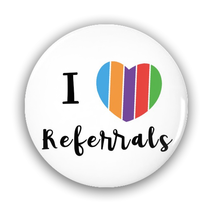 Pin-Back Buttons - I Love Referrals 1.25 inch circle - BrandLove101