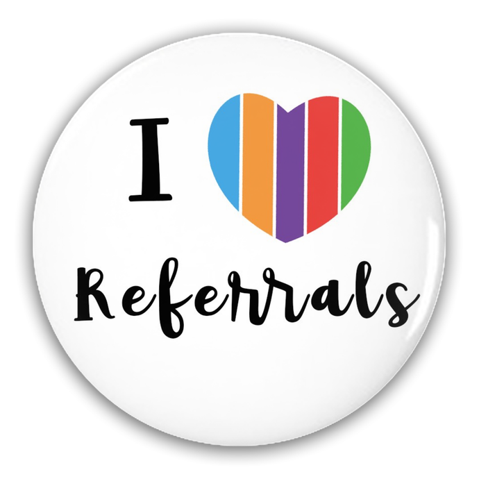 Pin-Back Buttons - I Love Referrals  2.25 inch circle - BrandLove101