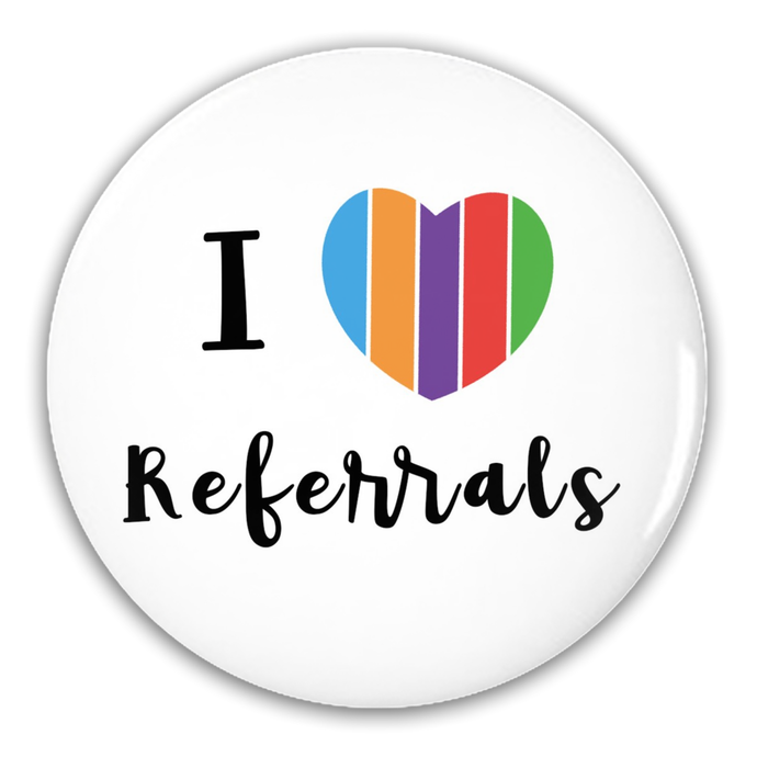 Pin-Back Buttons - 3 inch circle- I Love Referrals - BrandLove101